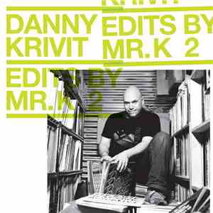 Danny Krivit - Edits By Mr. K Vol 2: Music Of The Earth