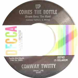 Conway Twitty - Up Comes The Bottle (Down Comes The Man)