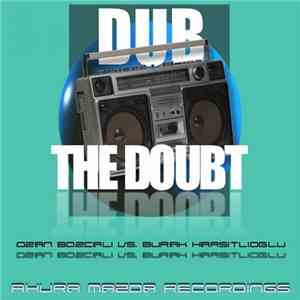 Ozan Bozcali Vs. Burak Harsitlioglu - Dub The Doubt