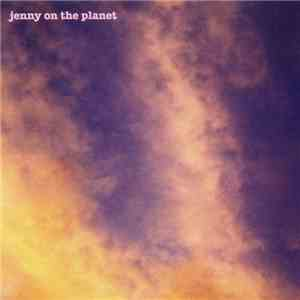 Jenny On The Planet - Jenny On The Planet