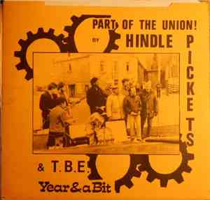 The Hindle Pickets With T.B.E. - Part Of The Union