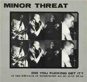 Minor Threat - Did You Fucking Get It ?