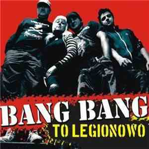 Bang Bang  - To Legionowo
