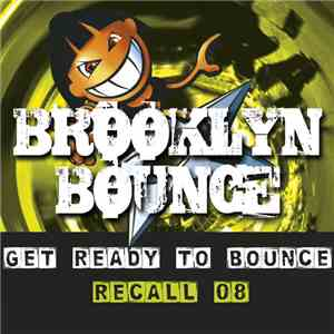 Brooklyn Bounce - Get Ready To Bounce Recall 08